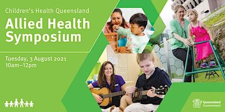 Children's Health Queensland Allied Health Symposium - August 2021 tickets