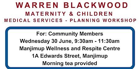 Warren Blackwood Maternity & Paediatrics Service Planning Workshop tickets