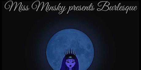 Miss Minsky Presents BURLESQUE tickets