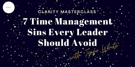 7 Time Management Sins Every Leader Should Avoid Masterclass tickets
