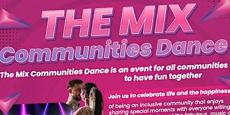 THE MIX COMMUNITIES DANCE tickets