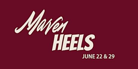 Maven Heels - June 22 & 29 tickets