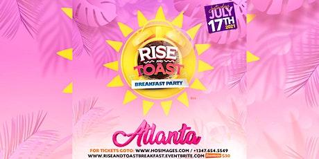 RISE & TOAST BREAKFAST PARTY ATLANTA SAT JULY 17 tickets