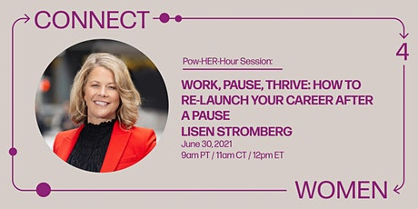 Work, Pause, Thrive: How to Re-Launch Your Career After a Pause tickets