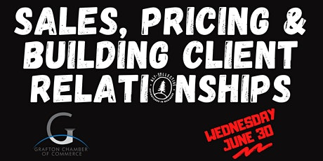 Sales, Pricing, & Building Client Relationships - Grafton tickets