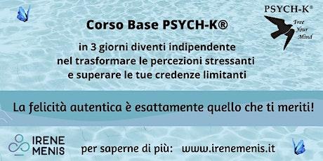 Corso Base PSYCH-K®  16-18 Luglio 2021 Comano Terme (Ponte Arche) biglietti
