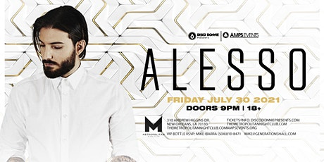 ALESSO - Live at The Metropolitan - Friday July 30, 2021 tickets