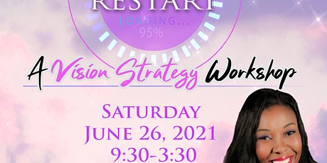 RESET. REFOCUS. RESTART. Vision Strategy Workshop tickets