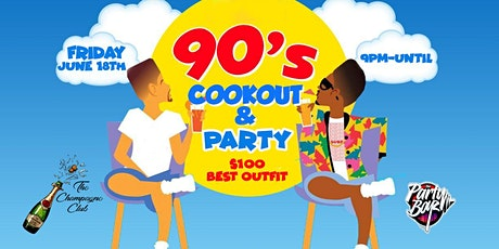"""90s """"COOKOUT & PARTY"""" JUNE 18th @ SECRET BROOKLYN LOCATION tickets"""