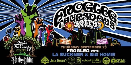 FROGLEG Thursdays with LA Buckner & BiG HOMiE tickets