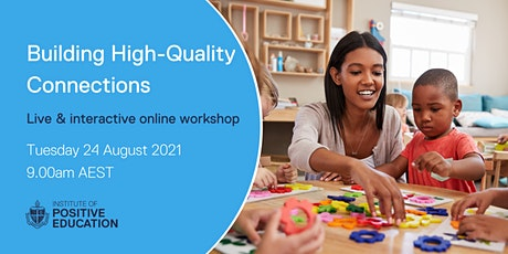 Building High Quality Connections Online Workshop (August 2021) tickets