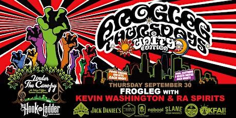 FROGLEG Thursdays with Kevin Washington and Ra Spirits tickets