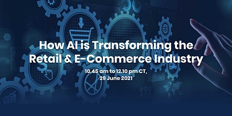 How AI is Transforming the Retail & E-Commerce Industry tickets