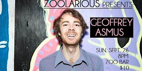 ZOOLARIOUS PRESENTS: GEOFFREY ASMUS tickets