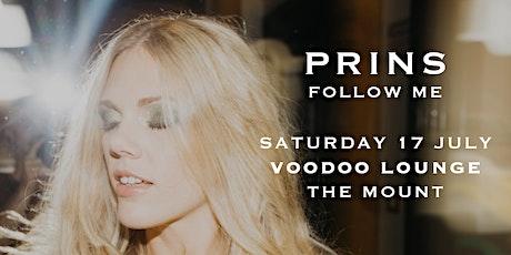 PRINS - Follow Me - Mount Maunganui - FREE tickets