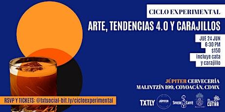 Arte, Tendencias 4.0 y Carajillos - Ciclo Experimental tickets