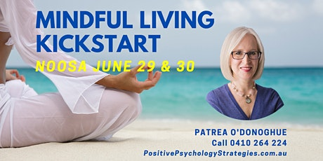 Mindful Living Kickstart Noosa 2-day Workshop tickets