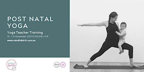 Mindful Birth LIVE ONLINE:  Post Natal Yoga Teacher Training (Module 2) ingressos