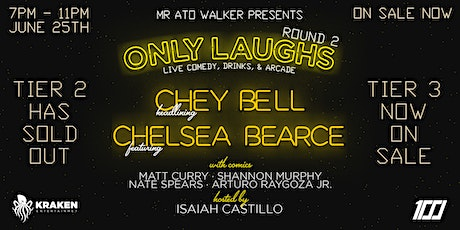Only Laughs Comedy with Chey Bell & Chelsea Bearce In Downtown San Jose tickets
