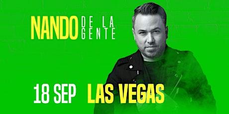"""LAS VEGAS  NANDO DE LA GENTE  """"AHORA ME TOCA A MI"""" tickets"""
