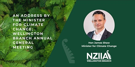 An address by Hon James Shaw, Minister for Climate Change, and Branch AGM tickets