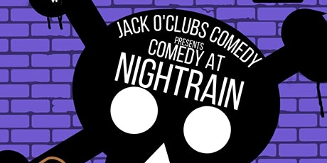 Jack O'Clubs Comedy Night at Nightrain tickets