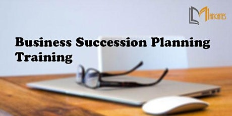 Business Succession Planning1Day Virtual Live Training in Guarulhos tickets