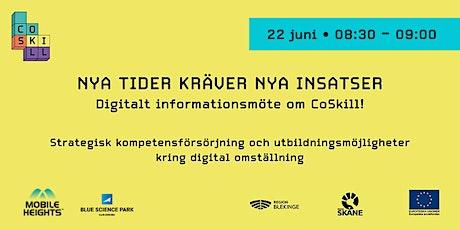 Informationsmöte om CoSkill - Insatsområde: Digital Spets biljetter