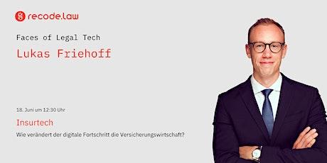 Faces of Legal Tech: Lukas Friehoff zu InsurTech Tickets