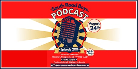 South Road Boys podcast Episode 200 tickets