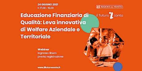 Educazione Finanziaria: Leva innovativa di Welfare Aziendale e Territoriale biglietti