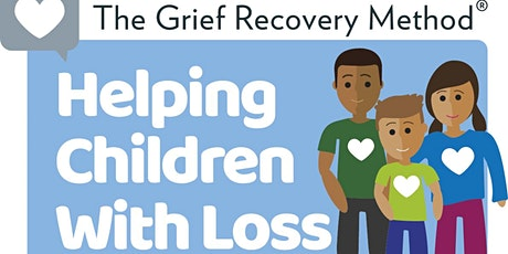 Free Introduction into Helping Children with Loss Program tickets
