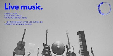 Live Music Le CIM @Chouchou • Lundi 14 juin 2021 billets