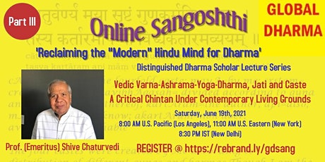 """LECTURE:""""VarnaAshrama, Jaati and Caste: A Critical Chintan"""" - Part 3 tickets"""