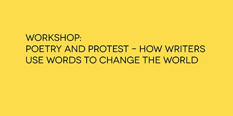 Workshop: Poetry and Protest – How Writers Use Words to Change the World tickets