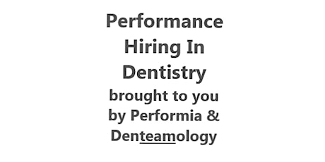 Performia Training: Performance Hiring In Dentistry tickets