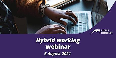 Hybrid working (6 August 2021) tickets
