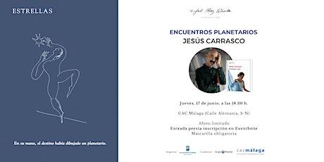 Encuentros planetarios - Jesús Carrasco entradas