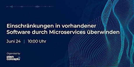 Einschränkungen in vorhandener Software durch Microservices überwinden Tickets