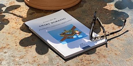 """Letture in Giardino: Presentazione del libro """"Smart Working"""" di  A. Del Re biglietti"""