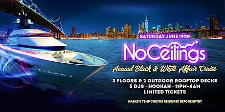 NO CEILINGS Yacht Cruise! All Black & White Affair! 3 Floors! 5 DJS! Hookah tickets
