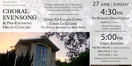 June 27 (Sun)【Pre-Evensong Organ Concert & Choral Evensong Service】 tickets