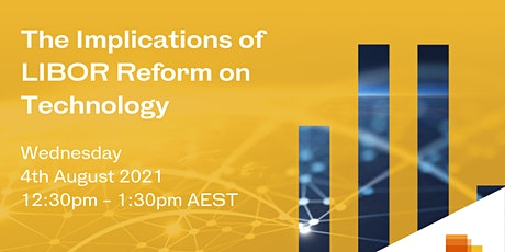 Webinar: The Implications of LIBOR Reform on Technology tickets