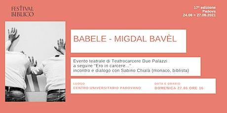 BABELE - MIGDAL BAVÈL biglietti