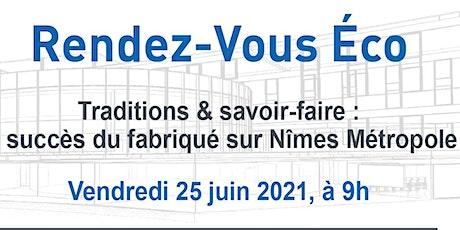 RDV Eco de Nîmes Métropole : Traditions & savoir-faire billets
