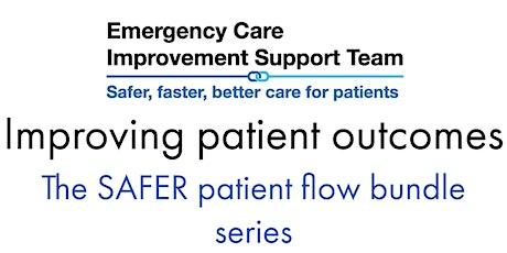 Improving patient outcomes - The SAFER patient flow bundle series tickets