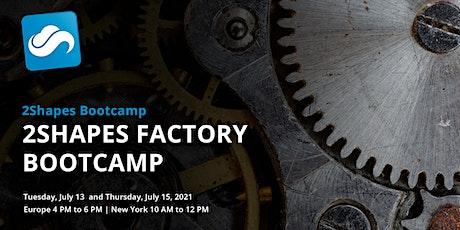 2Shapes Factory Bootcamp biglietti