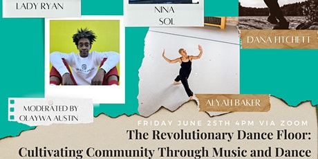 The Revolutionary Dance Floor: Cultivating  Community through Music & Dance tickets