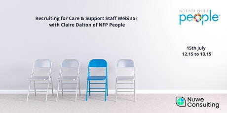 Recruiting for Care & Support Staff webinar with Claire Dalton. tickets