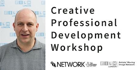 Creative Professional Development Workshop 2 with Jo Cadoret of FILM LONDON tickets